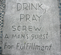 drink_pray_screw